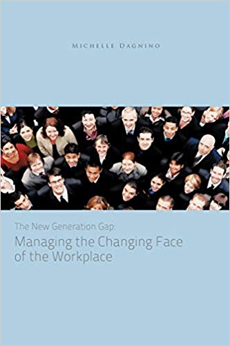 The New Generation Gap: Managing the Changing Face of the Workplace